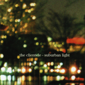 Clientele-SuburbanLight-2