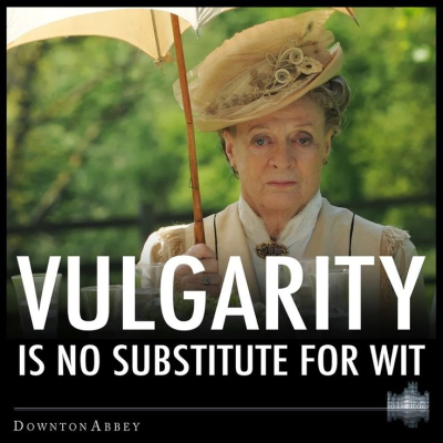 DowntonAbbey-Vulgarity